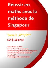 Réussir en maths avec la méthode de Singapour- Tome 1, 4e/3e du simple au complexe - Jérôme Henri Teulières |
