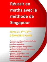 Téléchargements ebook gratuits pour téléphone Réussir en maths avec la méthode de Singapour  - Tome 2, 4e/3e - Géométrie plane (14-16 ans) in French  par Jérôme Henri Teulières