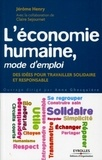 Jérôme Henry - L'économie humaine, mode d'emploi - Des idées pour travailler solidaire et responsable.