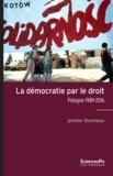 Jérôme Heurtaux - La démocratie par le droit - Pologne 1989-2015.