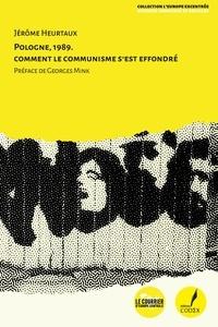 Jérôme Heurtaux - Pologne 1989 - Comment le communisme s'est effrondré.