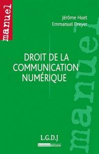 Jérôme Huet et Emmanuel Dreyer - Droit de la communication numérique.