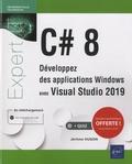 Jérôme Hugon - C# 8 - Développez des applications Windows avec Visual Studio 2019.