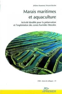 Jérôme Hussenot et Vincent Buchet - Marais maritimes et aquaculture - Activité durable pour la préservation et l'exploitation des zones humides littorales..