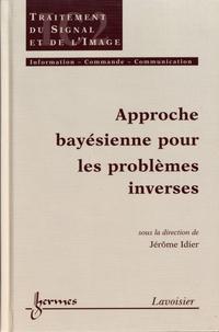 Jérôme Idier - Approche bayésienne pour les problèmes inverses.
