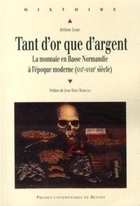Tant dor que dargent - La monnaie en Basse Normandie à lépoque moderne (XVIe-XVIIIe siècle).pdf