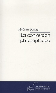 Cjtaboo.be La conversion philosophique - Essai sur le Gorgias de Platon Image
