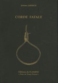 Jérôme Jarrige - Corde fatale.