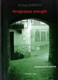 Jérôme Jarrige - Vengeance aveugle.