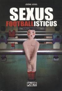 Jérôme Jessel - Sexus footballisticus.
