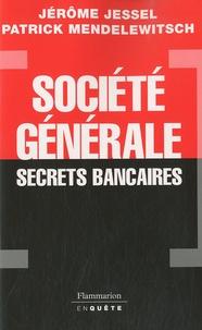 Jérôme Jessel et Patrick Mendelewitsch - Société générale - Secrets bancaires.