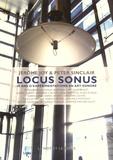 Jérôme Joy et Peter Sinclair - Locus sonus - 10 ans d'expérimentation en art sonore.
