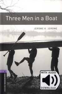 Jerome K. Jerome - Three Men in a Boat - Stage 4 (1400 headwords). With audio download.