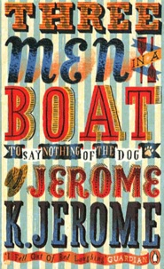 Jerome K. Jerome - Three Men in A Boat - To say nothing of the Dog !.