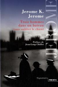 Jerome K. Jerome - Trois hommes dans un bateau (sans oublier le chien).