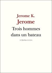 Jerome K. Jerome - Trois Hommes dans un Bateau - (sans parler du chien !).