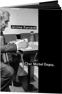 Jérôme Karsenti - Cher Michel Deguy.