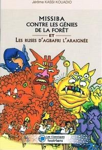 Jérôme Kassi Kouadio - Missiba contre les génies de la forêt et les ruses d'Agbafri l'araignée.