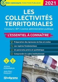 Jérôme Kerambrun et Jean-Marc Pasquet - Les collectivités territoriales - L'essentiel à connaître.