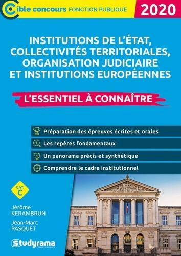 Les institutions. Etat, collectivités territoriales, protection sociale, justice, union européenne  Edition 2020