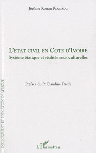 Jérôme Konan Kouakou - L'état civil en Côte d'ivoire - Système étatique et réalités socioculturelles.