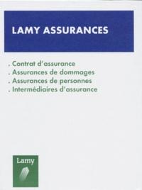 LAMY ASSURANCES 1999. Contrat dassurance, assurances de dommages, assurances de personnes, intermédiaires dassurance.pdf