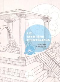 Jérôme Lacoste - Le mystère d'Entélésia.