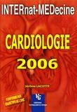 Jérôme Lacotte - Cardiologie 2006 - Pour les Epreuves Nationales Classantes.