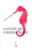 Jérôme Lafargue - L'année de l'hippocampe.