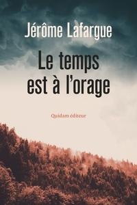 Jérôme Lafargue - Le temps est à l'orage.