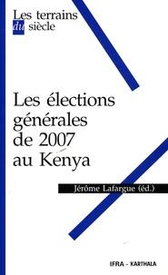 Jérôme Lafargue - Les élections générales de 2007 au Kenya.
