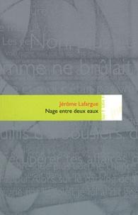 Jérôme Lafargue - Nage entre deux eaux.