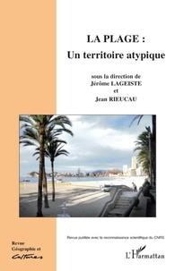 Jérôme Lageiste et Jean Rieucau - Géographie et Cultures N° 67, automne 2008 : La plage: un territoire atypique.