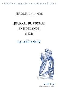 Jérôme Lalande - Lalandiana - Volume 4, Voyage de Hollande (1774).