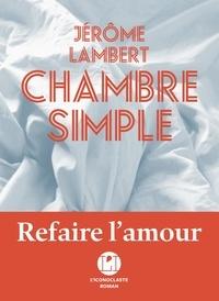 Jérôme Lambert - Chambre simple.