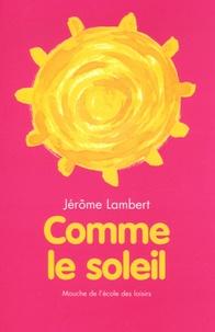 Jérôme Lambert - Comme le soleil.