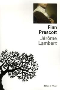Jérôme Lambert - Finn Prescott.