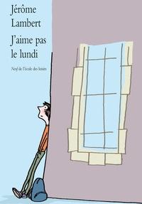 Jérôme Lambert - J'aime pas le lundi.
