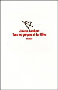 Jérôme Lambert - Tous les garçons et les filles.