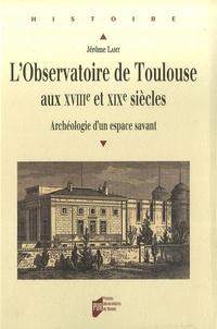 Deedr.fr L'observatoire de Toulouse aux XVIIIe et XIXe siècles - Archéologie d'un espace savant Image