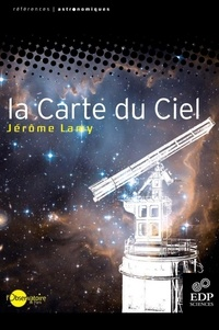 Jérôme Lamy - La Carte du Ciel - Histoire et actualité d'un projet scientifique international.