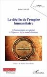 Jérôme Larché - Le déclin de l'empire humanitaire - L'humanitaire occidental à l'épreuve de la mondialisation.