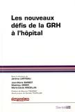 Jérôme Lartigau et Jean-Marie Barbot - Les nouveaux défis de la GRH à l'hôpital.