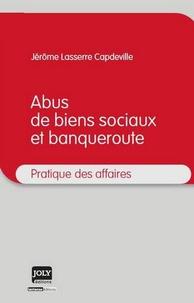 Jérôme Lasserre Capdeville - Abus de biens sociaux et banqueroute.