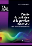 Jérôme Lasserre Capdeville - L'année de droit pénal et de procédure pénale 2012 - Textes, jurisprudence, commentaires.