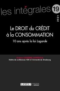 Jérôme Lasserre Capdeville - Le droit du crédit à la consommation - 10 ans après la loi Lagarde.