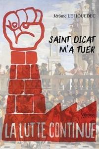 Jérome Le Houedec - Saint Dicat m'a tuer.