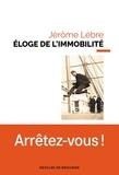 Jérôme Lèbre - Eloge de l'immobilité.