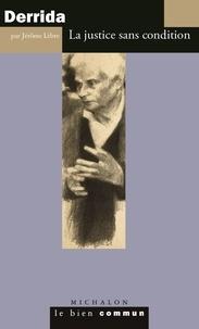 Jérôme Lèbre - Jacques Derrida - La justice sans condition.