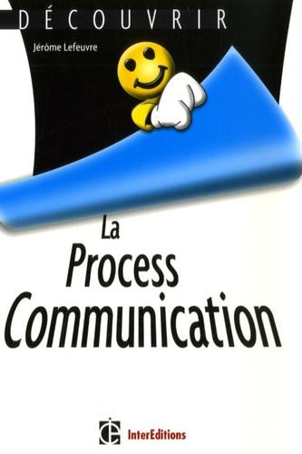 Jérôme Lefeuvre - La Process Communication.